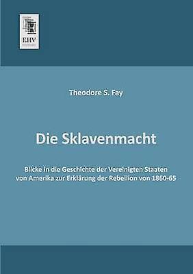 Die Sklavenmacht by Fay & Theodore S.