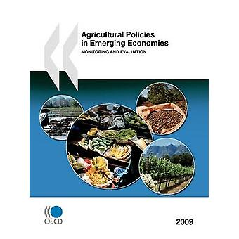 Agricultural Policies in Emerging Economies 2009  Monitoring and Evaluation by OECD Publishing
