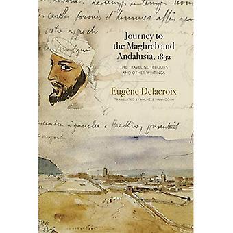Reise in den Maghreb und Andalusien, 1832: Die Travel Notebooks und andere Schriften