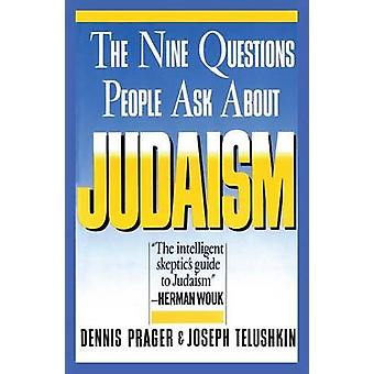 The Nine Questions People Ask About Judaism (New edition) by Dennis P