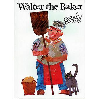 Walter the Baker by Eric Carle - Eric Carle - 9780689800788 Book