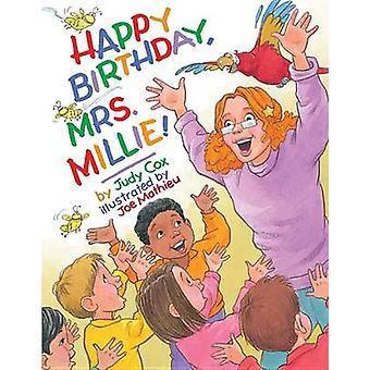 Happy Birthday - Mrs. Millie! by Judy Cox - Joe Mathieu - 97807614612