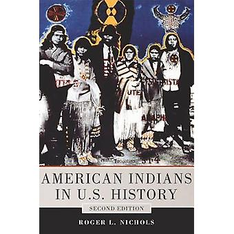 American Indians in U.S. History (2nd) by Roger L Nichols - 978080614