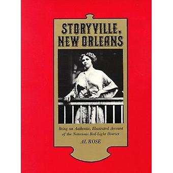 Storyville - New Orleans - Being an Authentic - Illustrated Account o