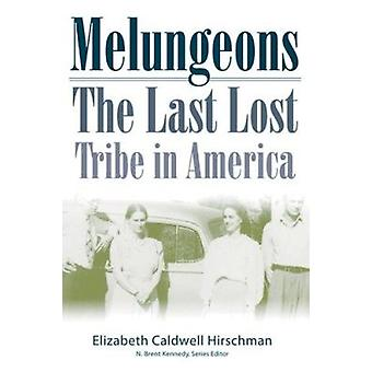 Melungeons - The Last Lost Tribe in America by Elizabeth Hirschman - 9