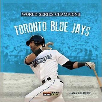 Toronto Blue Jays by Sara Gilbert - 9780898128246 Book