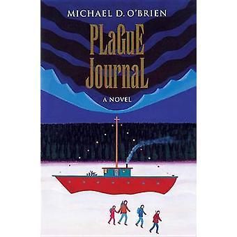 Plague Journal (New edition) by Michael D. O'Brien - 9780898709810 Bo