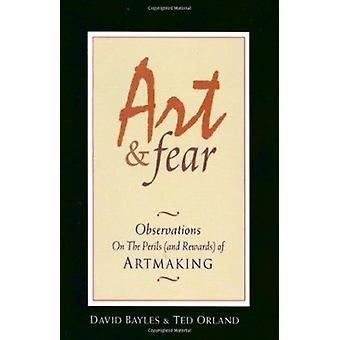 Art and Fear  - Observations on the Perils and Rewards of Artmaking Bo