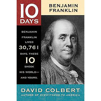 Benjamin Franklin by David Colbert - 9781416964469 Book