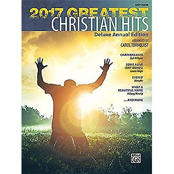 2017 Greatest Christian Hits - Deluxe Annual Edition by Carol Tornquis