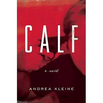 Calf by Andrea Kleine - 9781593766559 Book