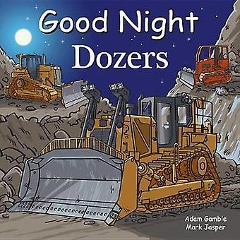 Good Night Dozers by Adam Gamble - 9781602194878 Book