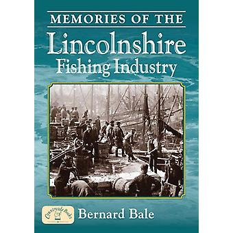 Memories of the Lincolnshire Fishing Industry by Bernard Bale - 97818