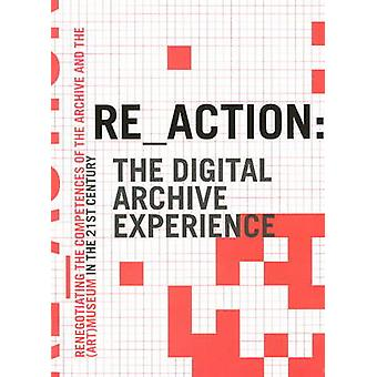 RE_ACTION - The Digital Archive Experience - Renegotiating the Compete