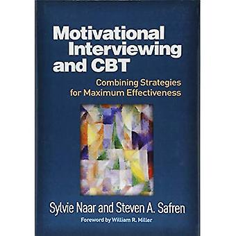 Motivational Interviewing and CBT: Combining Strategies for Maximum Effectiveness (Applications of Motivational Interviewing)