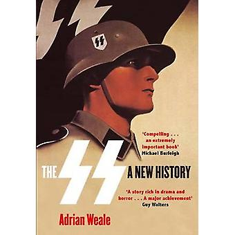 The SS A New History by Adrian Weale