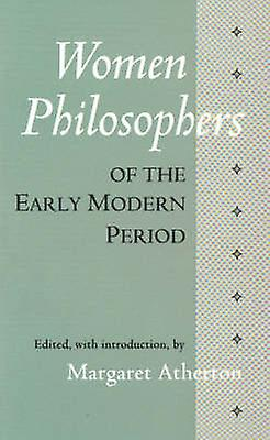 Women Philosophers of the Early Modern Period by Margaret Atherton