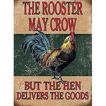 Hanen kan krage men høne leverer... Små Metal underskrive 200 Mm X 150 Mm