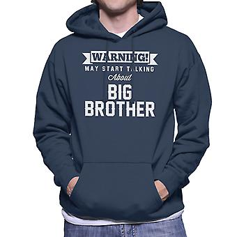 Warning May Start Talking About Big Brother Men's Hooded Sweatshirt
