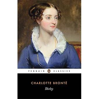 Shirley by Charlotte Bronte - Lucasta Miller - Jessica Cox - 97801414