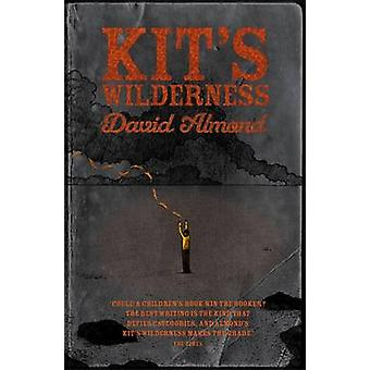 Kit's Wilderness by David Almond - 9780340944967 Book