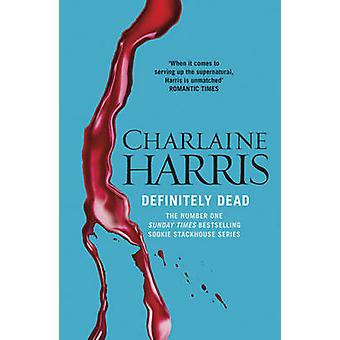 Definitely Dead - A True Blood Novel by Charlaine Harris - 97805751170