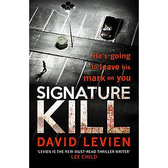 Signature Kill by David Levien - 9780552162258 Book