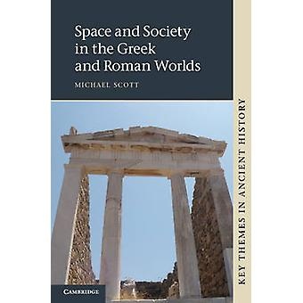 Space and Society in the Greek and Roman Worlds by Michael Scott - 97
