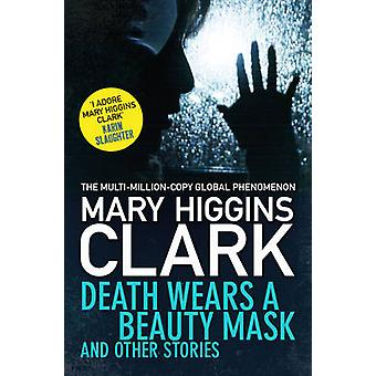 Death Wears a Beauty Mask and Other Stories by Mary Higgins Clark - 9