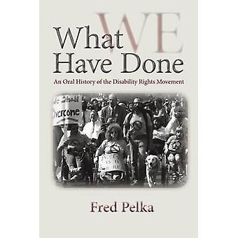 Wat hebben We gedaan - een mondelinge geschiedenis van de Disability Rights Movement