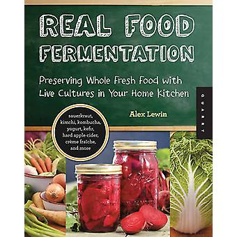 Real Food Fermentation - Preserving Whole Fresh Food with Live Culture