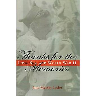 Thanks for the Memories - Love - Sex and World War II by Jane Mersky L