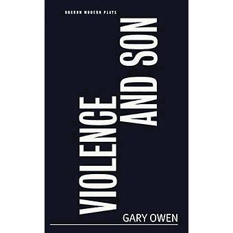 Gewalt und Sohn von Gary Owen - 9781783198931 Buch