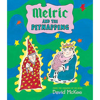 Melric and the Petnapping by David McKee - David McKee - 978178344199
