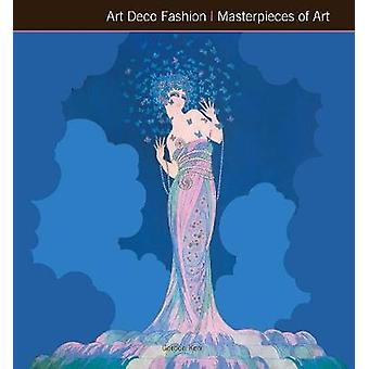 Art Deco Fashion Masterpieces of Art (New edition) by Gordon Kerr - 9