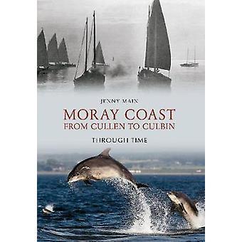 Moray kysten - fra Cullen til Culbin gjennom tid av Jenny Main - 9