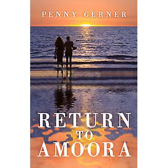 Return to Amoora by Penny Gerner - 9781921221576 Book