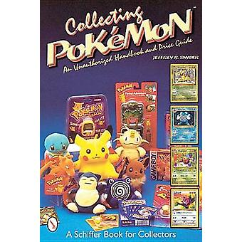 Collecting Pokemon - An Unauthorised Handbook and Price Guide by Jeffr