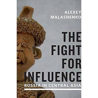 Kampen för inflytande - Ryssland i Centralasien av Alexey Malashenko