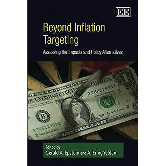 Beyond Inflation Targeting - Assessing the Impacts and Policy Alternat