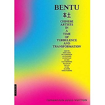 Bentu: Chinese Artists in a Time of Turbulence and Transformation