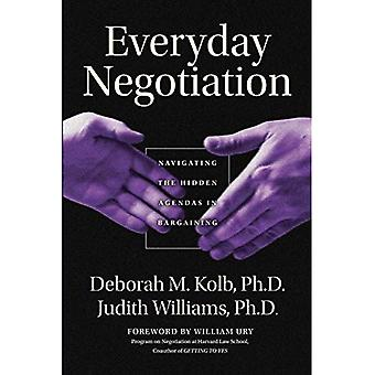Everyday Negotiation: Navigating the Hidden Agendas in Bargaining (Jossey-Bass Business & Management (Paperback))