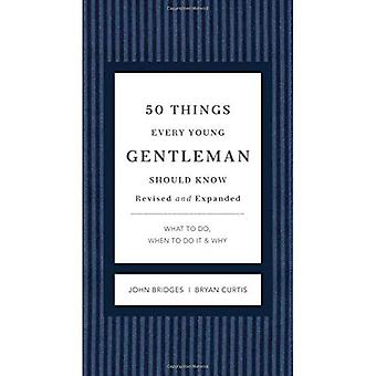 50 Things Every Young Gentleman Should Know: What to Do, When to Do It, & Why (Gentlemanners)