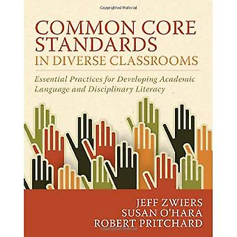 Common Core Standards in Diverse Classrooms: Essential Practices for Developing Academic Language and Disciplinary...