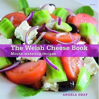 The Welsh Cheese Book: Mouth-watering Recipes [Illustrated]