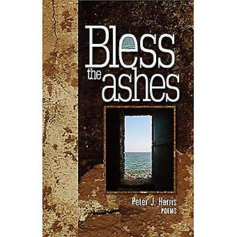 Bless the Ashes: Poems