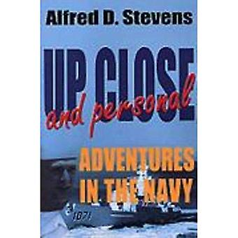 Up Close and Personal: Adventures in the Navy
