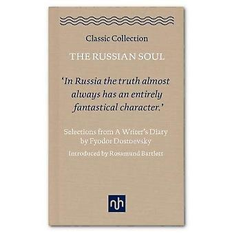 The Russian Soul: Selections from a Writer's Diary: 2017