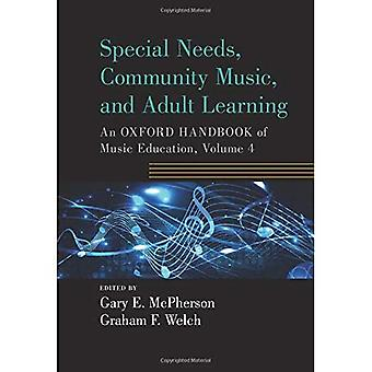 Special Needs, Community Music, and Adult Learning: An Oxford Handbook of Music Education, Volume 4 (Oxford Handbooks)