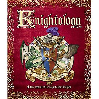 Knightology: A True Account� of the Most Valiant Knights (Ologies)